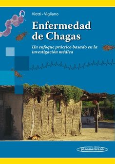 Enfermedad de Chagas. http://www.medicapanamericana.com/Libros/Libro/5175/Enfermedad-de-Chagas.html