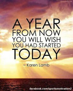 """""""A year from now you will wish you had started today.""""  #Business #Company #Corporate #Motivation #Inspiration"""
