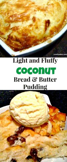 Light Fluffy Coconut Bread and Butter Pudding. Similar to French Toast only much fluffier. Great served warm from the oven just as it is or like me, with a blob of creamy coconut ice cream too! | Lovefoodies.com