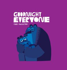 From the multi-award winning picture book maker, Goodnight Everyone is a stunningly illustrated bedtime book, perfect for the end of the day. Picture Book Maker, Picture Books, Chris Haughton, Good New Books, English Book, Kids Story Books, How To Stay Awake, Book Themes, Bedtime Stories