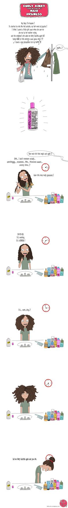 {bwahahahaha!! the curly girl struggle smh.} There are no miracles! Gotta work with your hair, not against it.