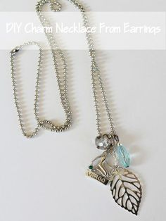 Lose one earring? Don't throw out it's mate! Use it to make this Easy DIY Charm Necklace from Earrings! Great gift idea too!  www.settingforfour.com