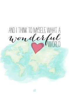 Yes, what a wonderful world. free printable. Click to download. Repin to share the love!  #lostbumblebee