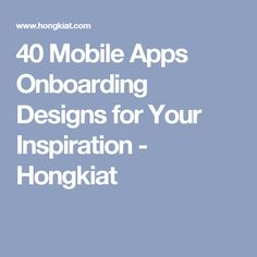 40 Mobile Apps Onboarding Designs for Your Inspiration - Hongkiat