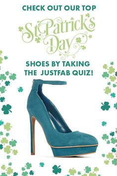 St Patrick's Day Shoes Are Here! We've hand selected some of our favorite boots, heels, sandals and wedges for you. Can't decide which Style is best for you? Find out by taking JustFab's Style Quiz.