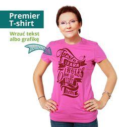"""Letnia kolekcja """"Premier T-shirt"""". Szukamy nowych, świeżych inspiracji. Napisz w komentarzu jaki tekst lub grafika pasowałyby na stylowej koszulce pani Ewy."""