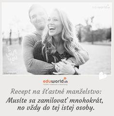 Recept na šťastné manželstvo: Musíte sa zamilovať mnohokrát, no vždy do tej istej osoby. Couple Photos, Quotes, Articles, Fictional Characters, Couple Shots, Quotations, Qoutes, Fantasy Characters, Couple Pics