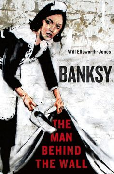 'Banksy: The Man Behind The Wall' Unveils The Street Artist's Career - DesignTAXI.com