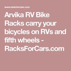 Arvika RV Bike Racks carry your bicycles on RVs and fifth wheels - RacksForCars.com