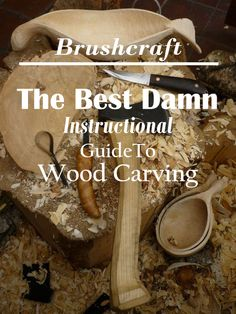 Bushcraft Trades. Top Leading Guide to all wood carving tips, techniques, and secret trades of the art.