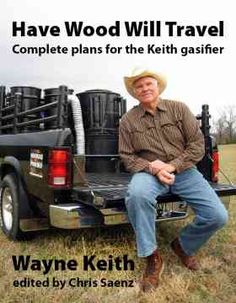 Have Wood Will Travel - Complete Plans for the Keith Gasifier | Woodgas Power.