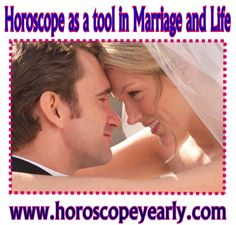 Horoscope as a tool in Marriage and Life - According to the experts astrologers in order to avoid some obstacles concerning your married life you need to consider horoscope and astrology. They say that with the compatible horoscope signs and astrology charts you and your partner can go in long way. Here are some horoscope signs compatibility when it comes to marriage...Read More:  http://www.horoscopeyearly.com/horoscope-as-a-tool-to-use-in-marriage-and-life/