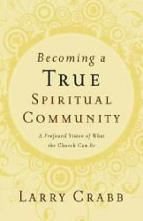 Becoming a True Spiritual Community, Larry Crabb, Discussion guide at the back of the book.  17 weeks (eesh).
