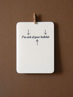 Snarky Blame Card  I'm sick of your bullshit by 4four on Etsy, $4.00