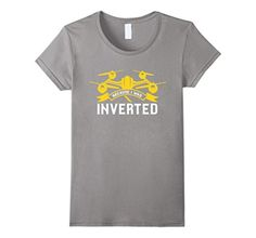 Women's Because I Was Inverted Drone T Shirt XL Slate - Brought to you by Avarsha.com