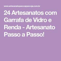 24 Artesanatos com Garrafa de Vidro e Renda - Artesanato Passo a Passo!