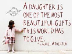 My daughter means the world to me Life Is Beautiful Quotes, Life Quotes Love, Great Quotes, Quotes To Live By, Me Quotes, Inspirational Quotes, Beautiful Gifts, Brainy Quotes, Beautiful Person