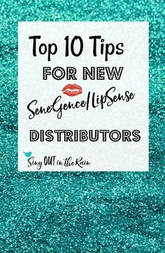 Are you a new distributor with SeneGence?  These 10 tips will help you sell LipSense and pick the perfect kit to start with.  Make an announcement to the world.  #lipsense #senegence #newdistributor #top10
