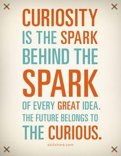Curiosity is the spark behind the spark. Image c/o Skillshare! #advice #newgrad #college