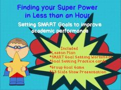 This SMART Goal Setting Lesson is designed to provide you with everything needed to help students realize how to make achievable, SMART Goals. No planning is required, the packet comes with a lesson plan, SMART Goal Setting Slide Show Presentation, Goal Setting Practice Cards, SMART Goal Setting Worksheet Cards, and a Group Goals game. This lesson can be used in the classroom or for small groups.