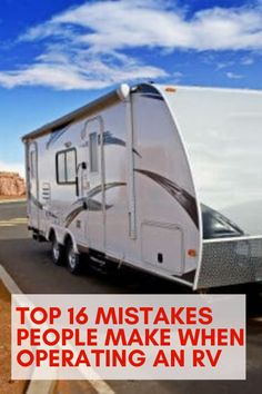 Top 16 Mistakes People Make When Operating an RV - Trend Camping Fashion 2020 Happy Campers, Rv Campers, Camper Trailers, Rv Camping Tips, Camping Essentials, Camper Life, Rv Life, Camper Van, Backpacking Europe
