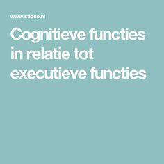 Cognitieve functies in relatie tot executieve functies
