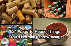 524 Ways to Reuse Things You'd Normally Throw Away. Things like old wine bottles and toilet paper rolls to old orange and lemons peels can go a long way.