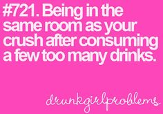 I actually submitted this one to drunk girl problems and they made it one! Haha. This happened to me the other night....