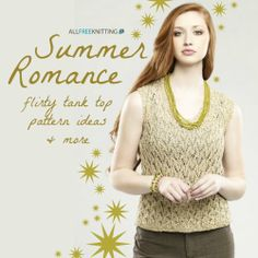 Summer Romance: Flirty Tank Top Pattern Ideas + More - Easy lace knitting patterns for tops, tanks, and stylish summer essentials!