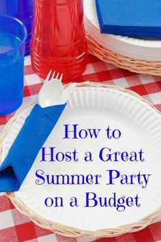 Are you throwing a summer or a Memorial Day or 4th of July bash? Here's how to have a great summer party on a budget #GetYourSummerOn #ad