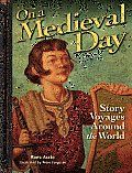 On a Medieval Day by Rona Arato:  What if you could spend a day in the shoes of a child in the Middle Ages? What would you learn about cultures of the past? On a Medieval Day uses nine historical fiction stories to give kids just that opportunity. Contrary to the...
