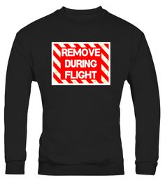 "# Remove During Flight | Funny Pilot T-shirt .  Special Offer, not available in shops      Comes in a variety of styles and colours      Buy yours now before it is too late!      Secured payment via Visa / Mastercard / Amex / PayPal      How to place an order            Choose the model from the drop-down menu      Click on ""Buy it now""      Choose the size and the quantity      Add your delivery address and bank details      And that's it!      Tags: This is the perfect funny pilot t-shirt…"