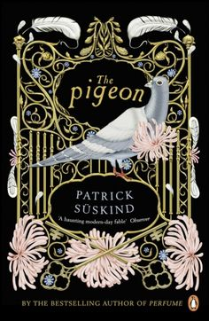 """How quickly the apparently solidly laid foundation of one's existence could crumble."" ― Patrick Süskind, The Pigeon"