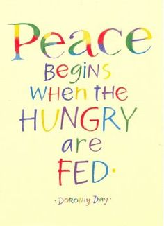 Peace Begins When The Hungry Are Fed - Dorothy Day - Postcard