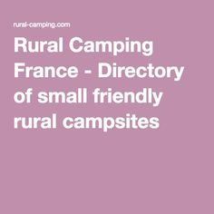 Rural Camping France - Directory of small friendly rural campsites
