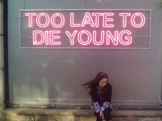 bronxred: TOO LATE TO DIE YOUNG (via tumblr)
