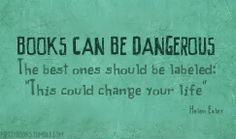 Books can be dangerous The best ones should be labeled This could change your life | Inspirational Quotes