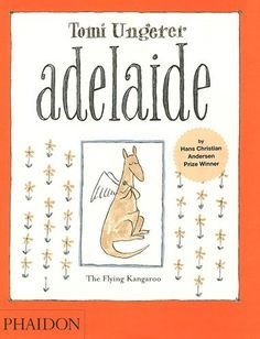 Adelaide: The Flying Kangaroo by Tomi Ungerer