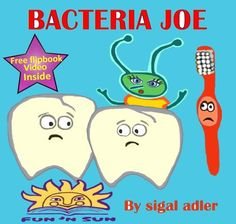 "Children's Book Bacteria Joe""Better to brush your teeth every day"""