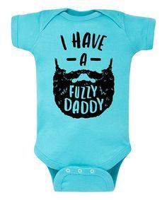 c88442fd2 Turquoise  I Have a Fuzzy Daddy  Bodysuit - Infant  zulily  zulilyfinds Baby