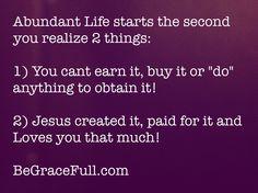 Abundant Life can Only happen By Grace through Faith!