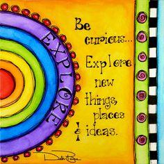"""Be Curious"" by Debi Payne of Debi Payne Designs"