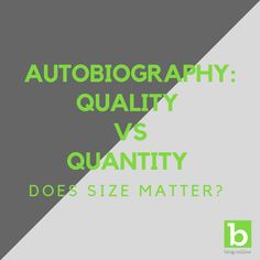 Should you focus on quality or quantity when writing your autobiography? Read this to find out if size really matters when sharing your life story. Size Matters, Your Life, How To Find Out, Writing, Reading, Reading Books, Being A Writer