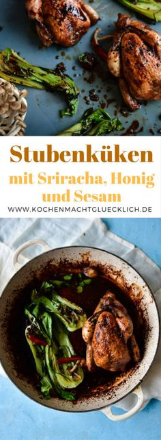 Stubenküken mit Sriracha, Sesam und Honig - Kochen macht glücklich