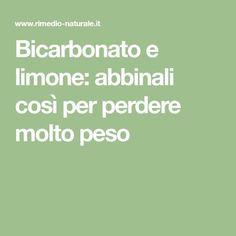 Bicarbonato e limone: abbinali così per perdere molto peso