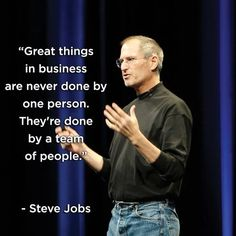 """Steve Jobs on Teamwork - """"Great things in business are never done by one person, They're done by a team of people. Proven Results through Teamwork Motivacional Quotes, Team Quotes, Life Quotes Love, Quotes Women, Sport Quotes, People Quotes, Wisdom Quotes, Best Teamwork Quotes, Leadership Quotes"""