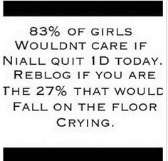 I'm not gonna lie I would cry. A lot.