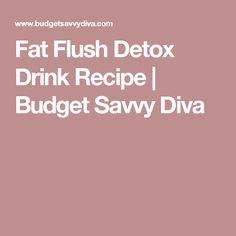 Fat Flush Detox Drink Recipe | Budget Savvy Diva