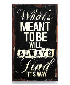 Look what I found on #zulily! 'What's Meant to Be' Wood Wall Art #zulilyfinds