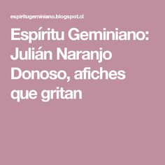 Espíritu Geminiano: Julián Naranjo Donoso, afiches que gritan